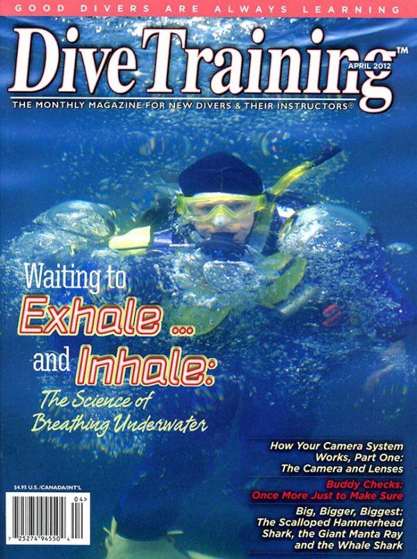 Scuba Diving | Dive Training Magazine, April 2012